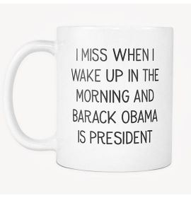 The Morning And Barack Obama Is President Mug
