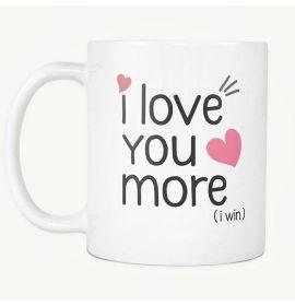 I Love You More (I Win) Mug